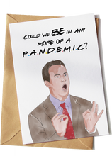 Load image into Gallery viewer, Chandler Bing Pandemic Card