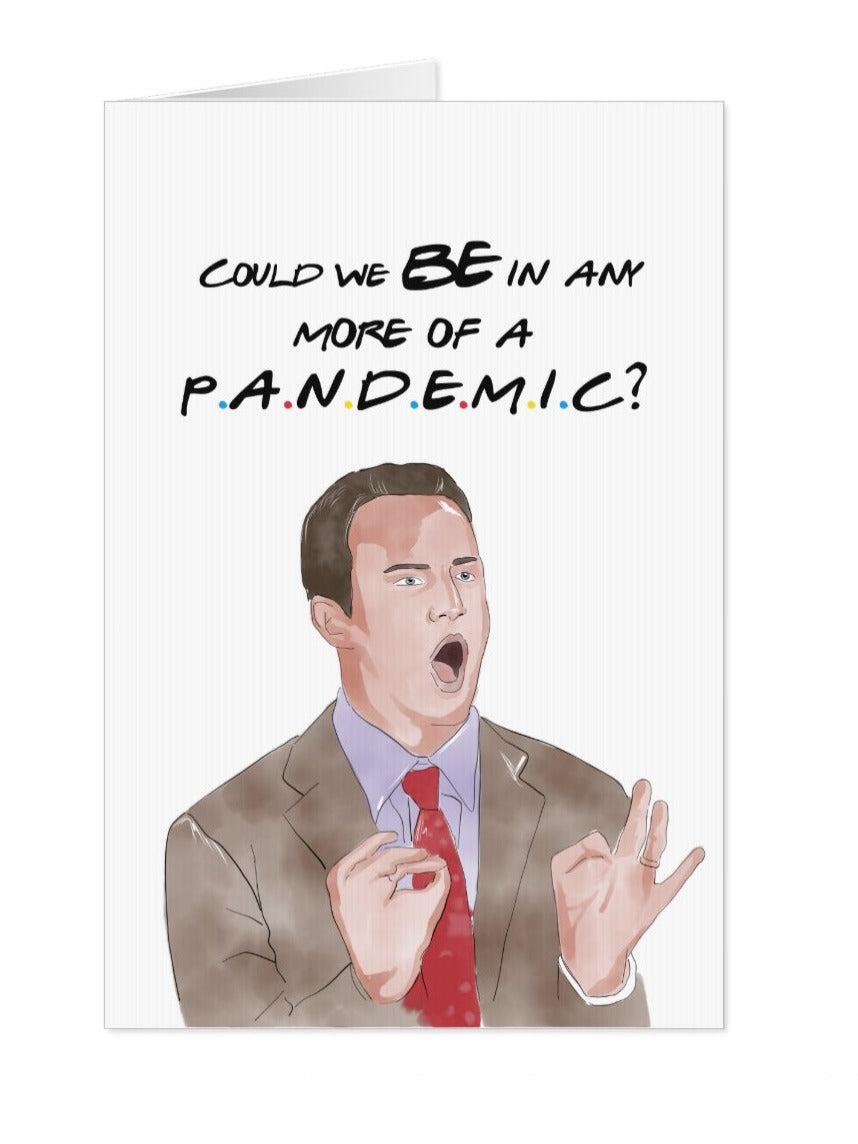 Chandler Bing Pandemic Card