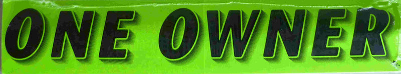 "Vinyl 14 1/2"" Slogans ONE OWNER chartreuce-green"
