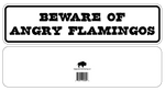 Beware Of Angry Flamingos Sign Aluminium 12 X 3