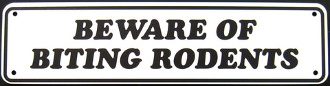Beware Of Biting Rodents Sign Aluminum 12 X 3