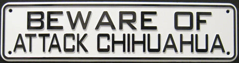 Beware Of Attack Chihuahua Sign Solid Plastic 12 X 3