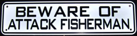 Beware Of Attack Fisherman Sign Solid Plastic 12 X 3