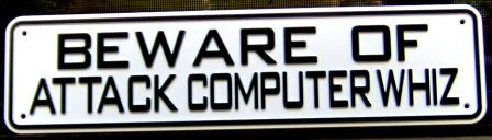 Beware Of Attack Computer Whiz Sign Solid Plastic 12 X 3