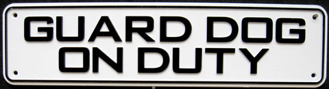 Guard Dog On Duty Sign Solid Plastic 12 X 3