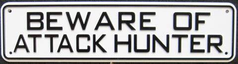 Beware Of Attack Hunter Sign Solid Plastic 12 X 3