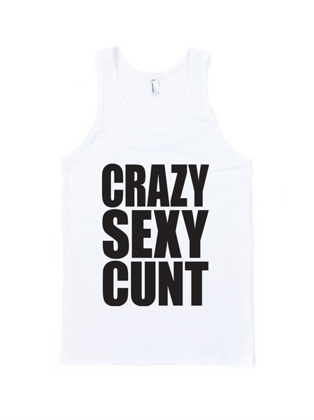 Crazy Sexy Cunt Tank