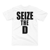 Seize The D Tshirt