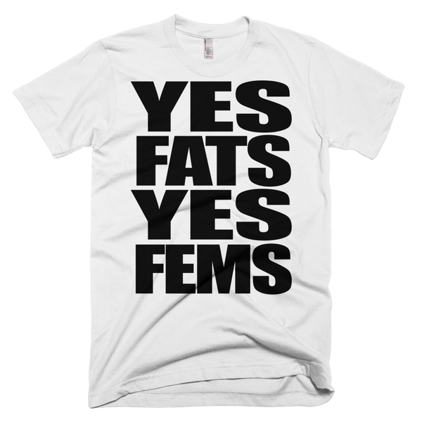 Yes Fats Yes Fems Tshirt