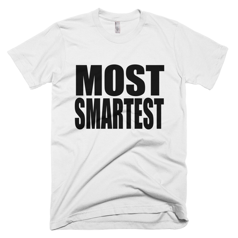 Most Smartest Tshirt