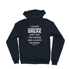 Load image into Gallery viewer, I Played ConsumerBreak® Zip-Up Hoodie