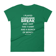 Load image into Gallery viewer, I Played ConsumerBreak® Women's Tee