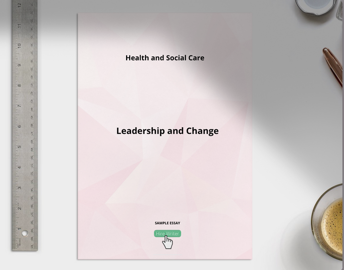 Health and Social Care Leadership and Change Management Essat Sample