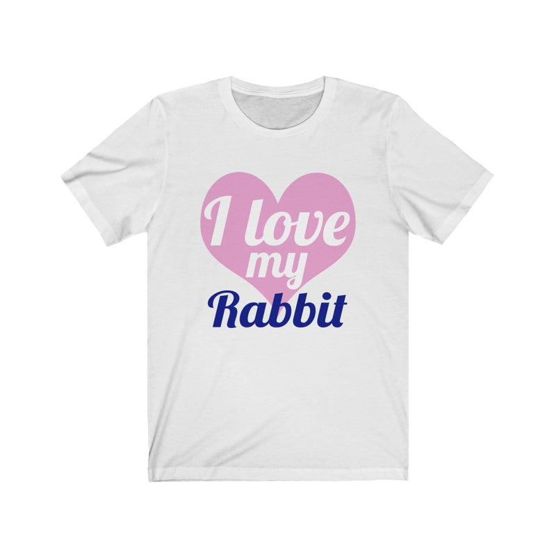 I Love My Unisex Jersey Short Sleeve T-shirt