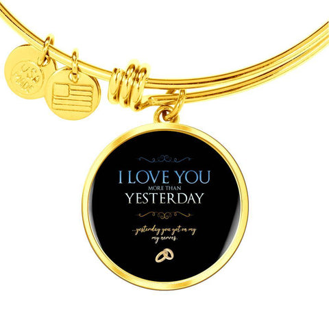I Love You More Than Yesterday Bangle Bracelet