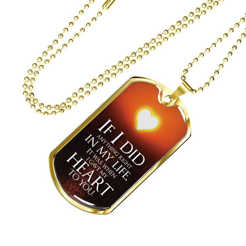 If I Did Anything Right - Gold Dog Tag