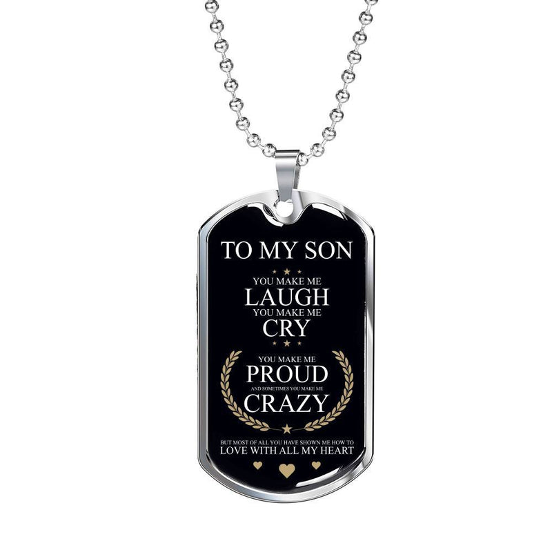 To My Son, You Make Me Laugh - Stainless Dog Tag