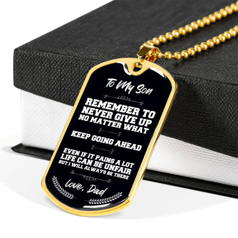 To My Son, Remember Never Give Up - Gold Dog Tag
