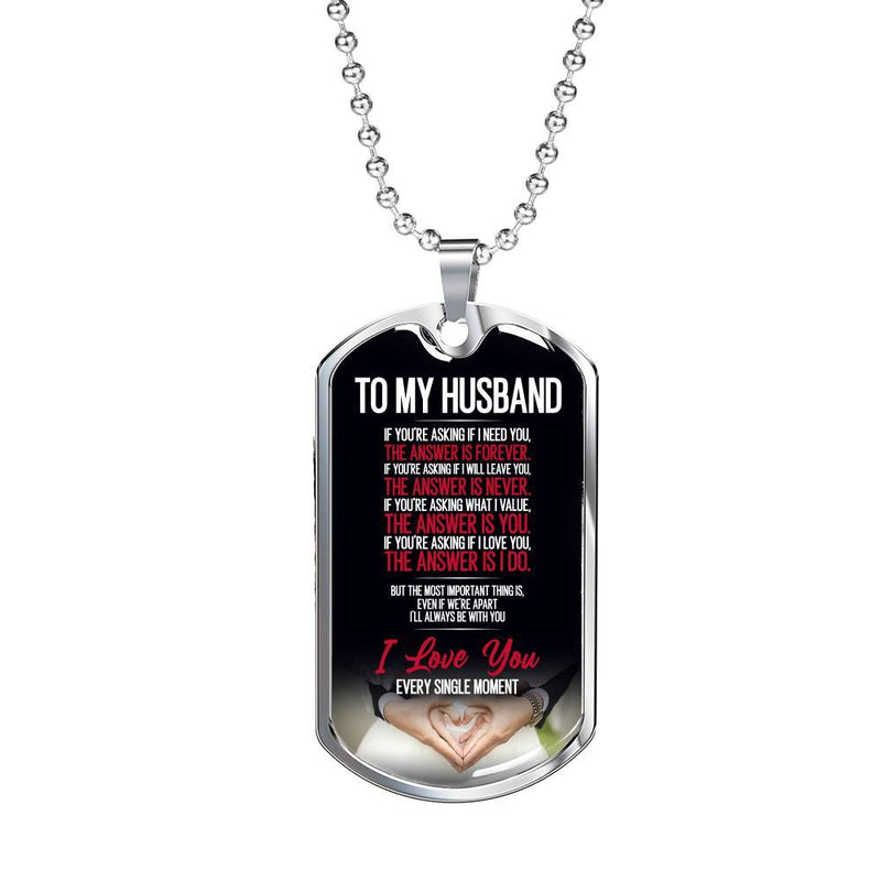 To My Husband, Every Single Moment - Stainless Dog Tag