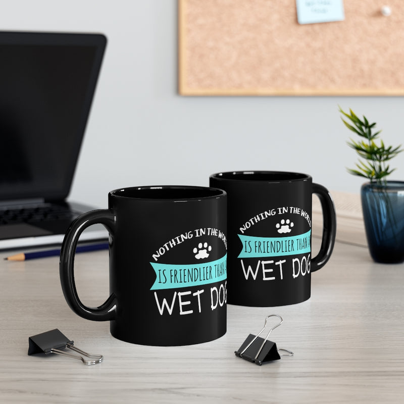 Nothing In The World 11oz Black Mug