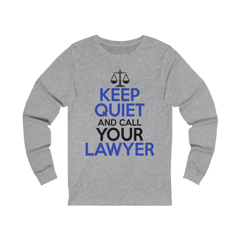 Keep Calm And Call Your Lawyer Unisex Jersey Long Sleeve T-shirt