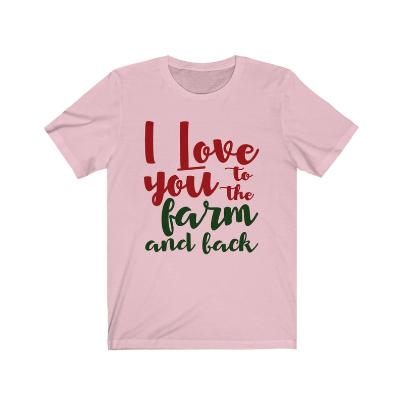 I Love You To The Farm And Back Unisex Jersey Short Sleeve T-shirt