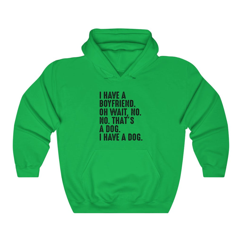 I Have A Boyfriend Unisex Heavy Blend™ Hooded Sweatshirt