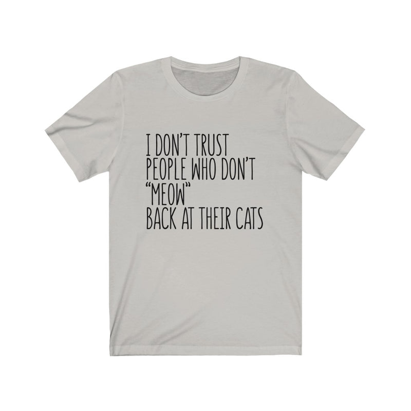 I Don't Trust Unisex Jersey Short Sleeve T-shirt