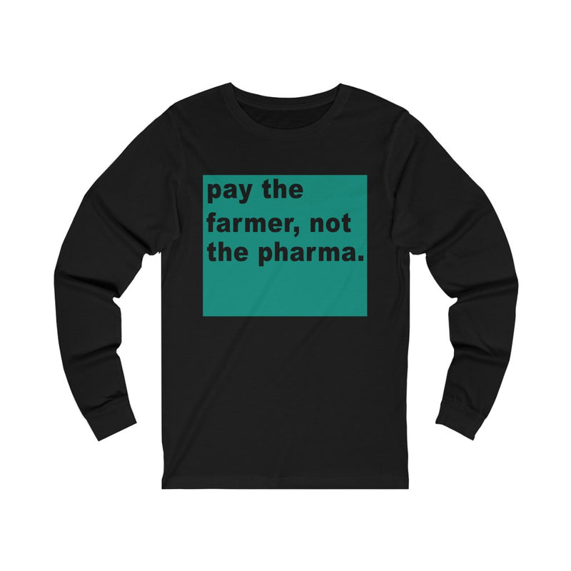 Pay The Farmer Unisex Jersey Long Sleeve T-shirt