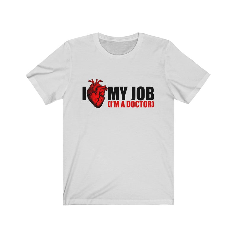I Love My Job Unisex Jersey Short Sleeve T-shirt