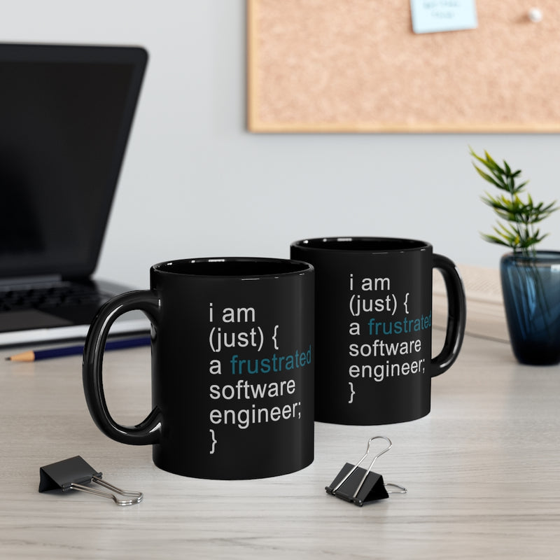 Frustrated Software Engineer 11oz Black Mug