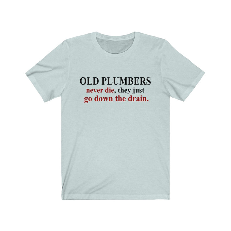 Old Plumbers Unisex Jersey Short Sleeve T-shirt