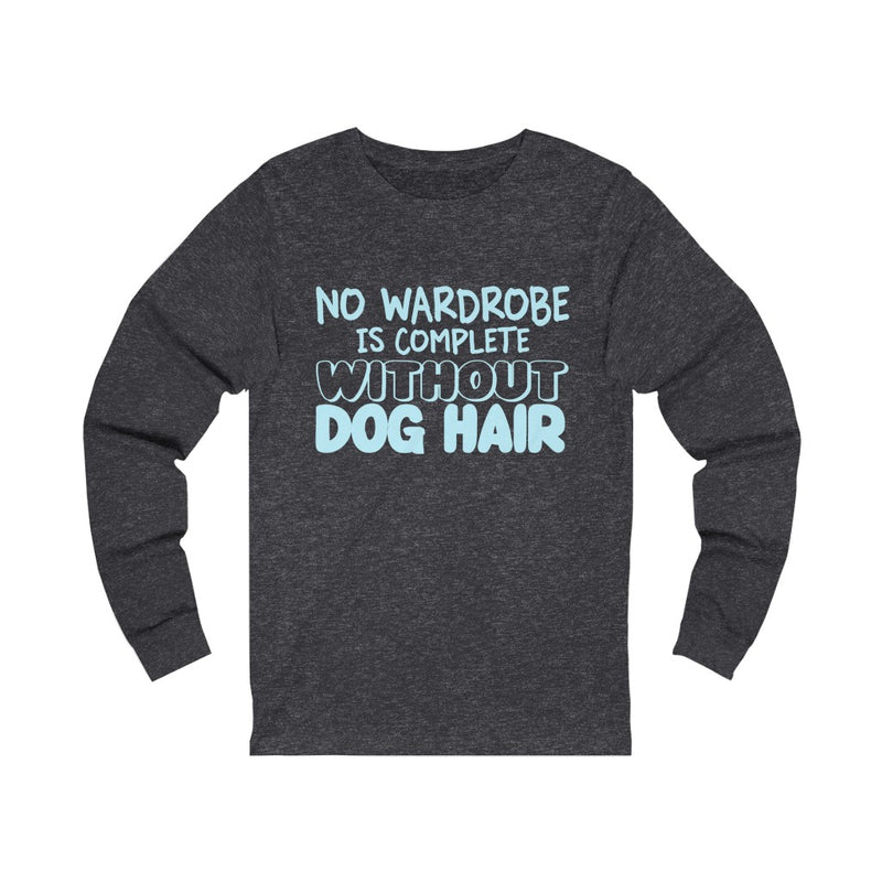 No Wardrobe Is Complete Unisex Jersey Long Sleeve T-shirt