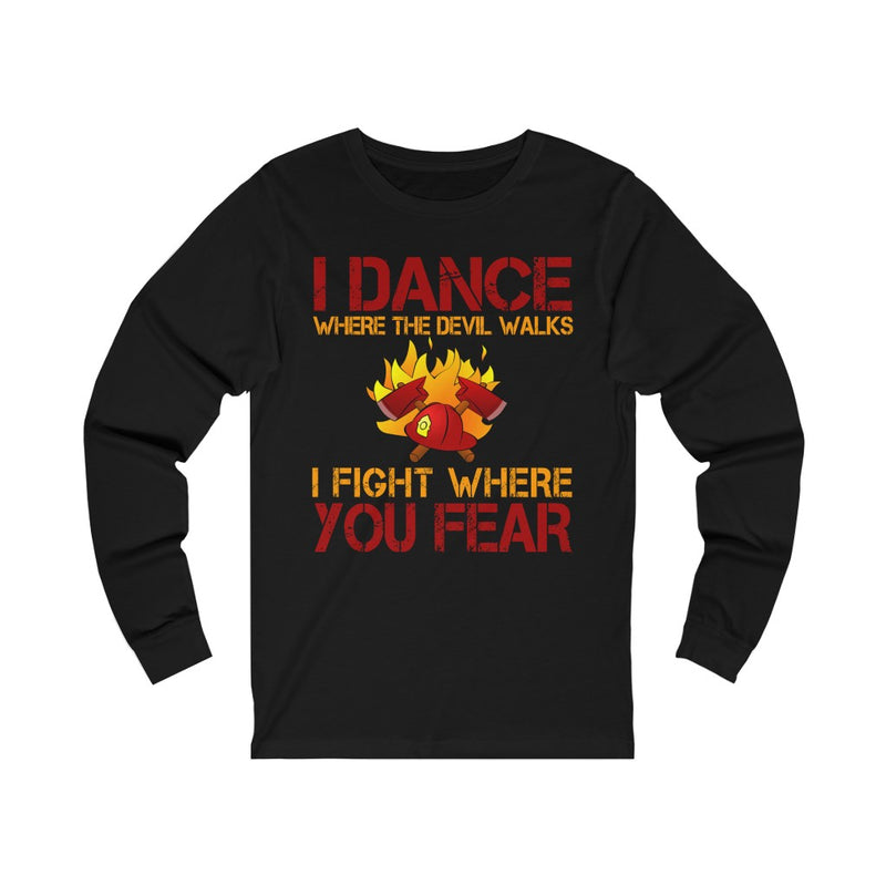 I Dance Where The Devil Walks Unisex Jersey Long Sleeve T-shirt