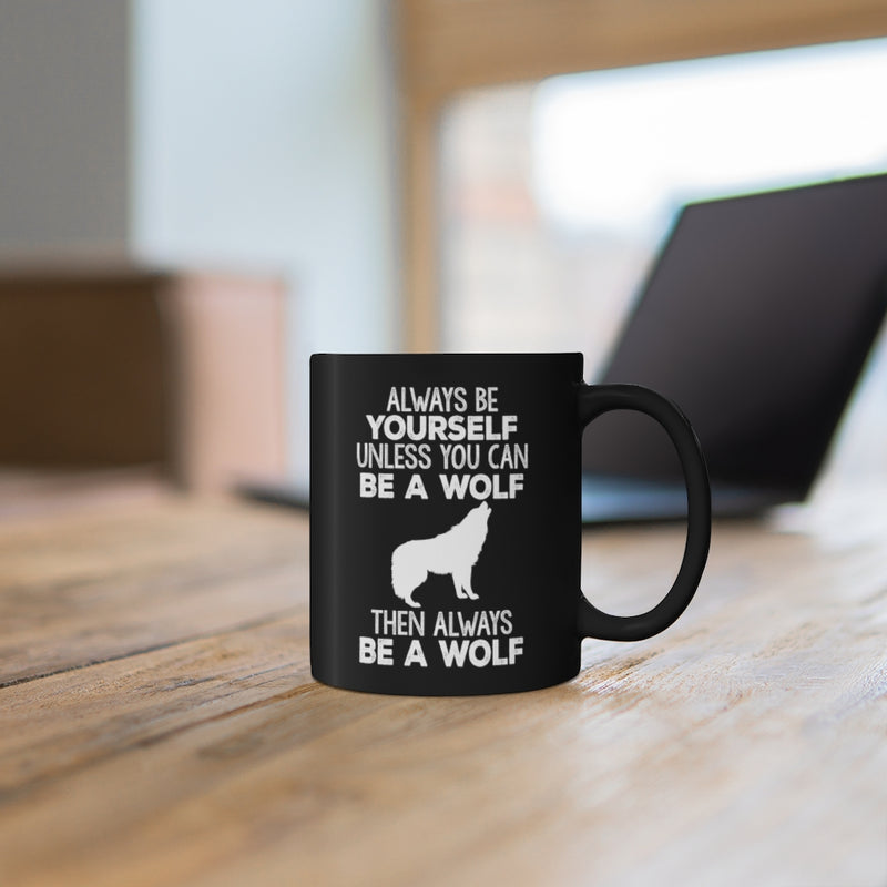 Be A Wolf 11oz Black Mug
