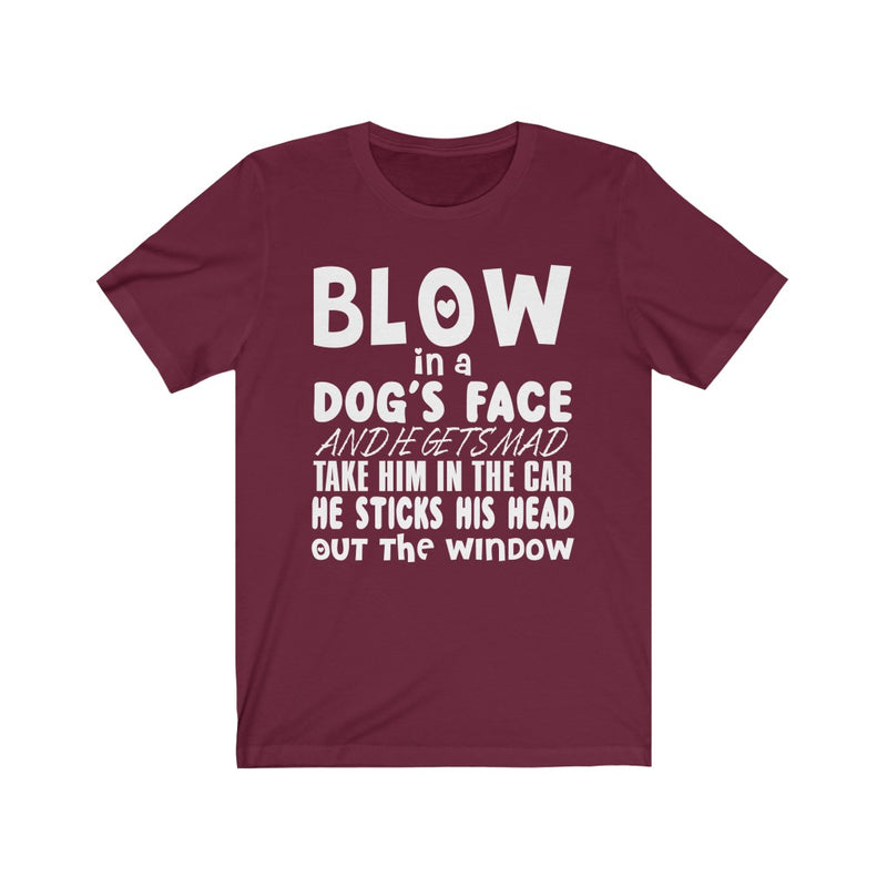 Blow In A Dog's Face Unisex Jersey Short Sleeve T-shirt