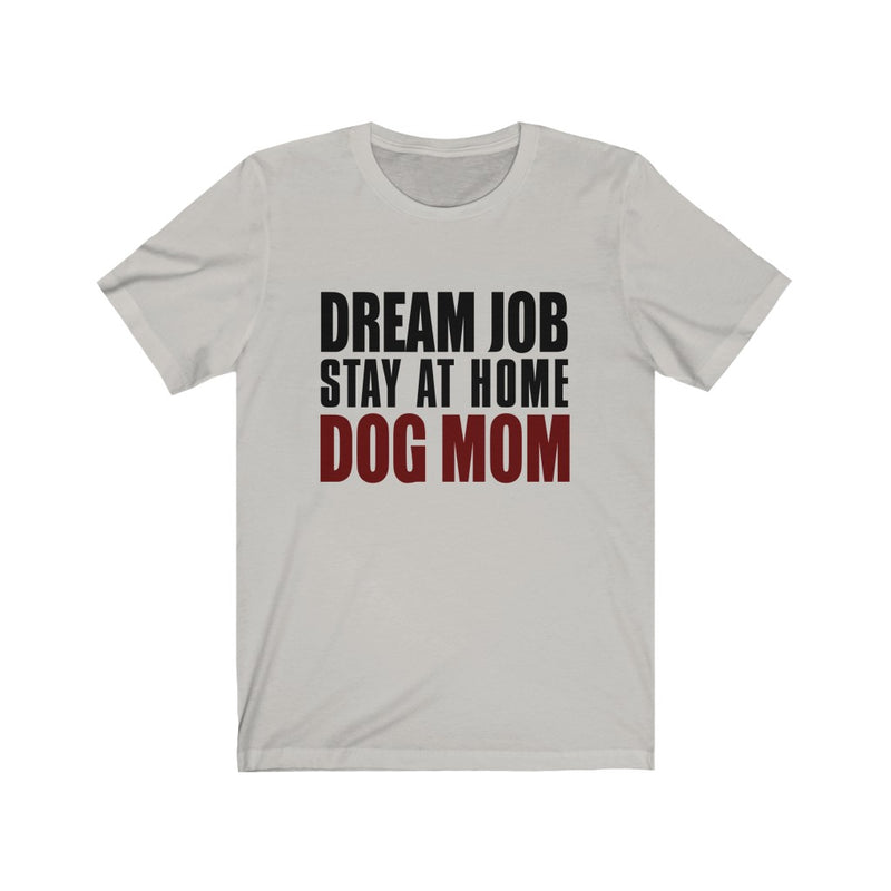 Dream Job Unisex Jersey Short Sleeve T-shirt