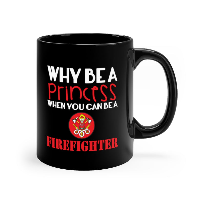 Why Be A Princess 11oz Black Mug