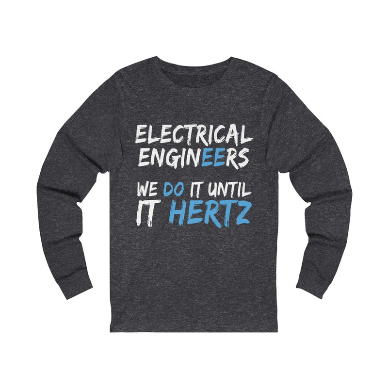 Electrical Engineers Unisex Jersey Long Sleeve T-shirt