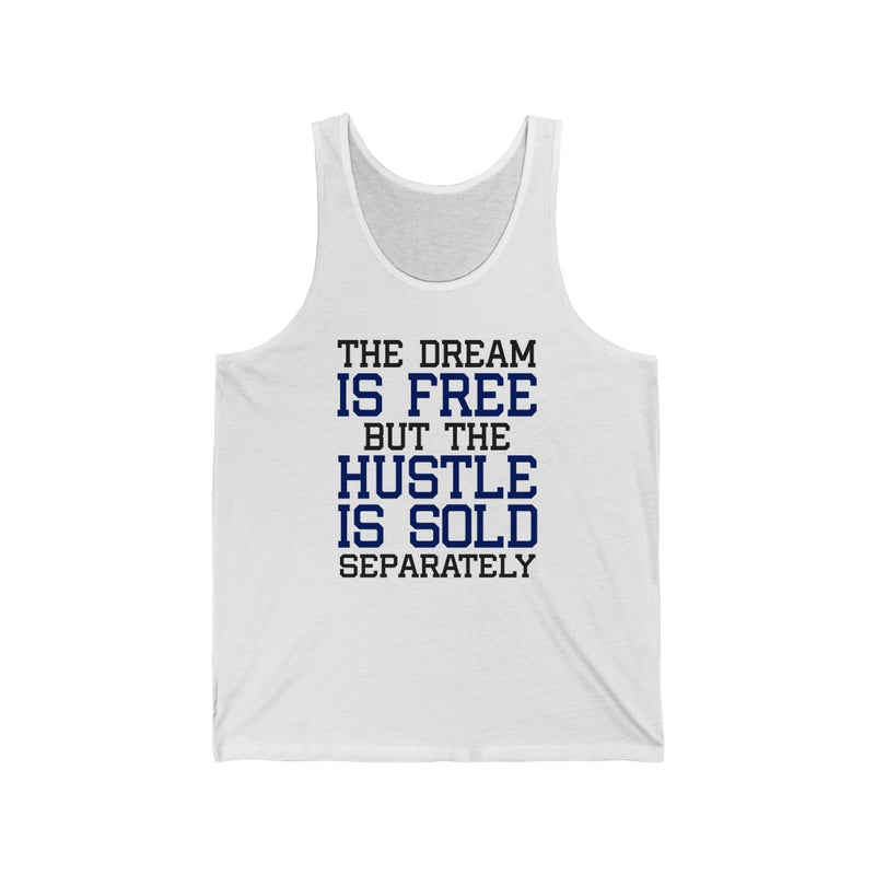 The Dream Is Free Unisex Jersey Tank
