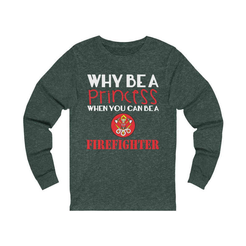 Why Be A Princess Unisex Jersey Long Sleeve T-shirt