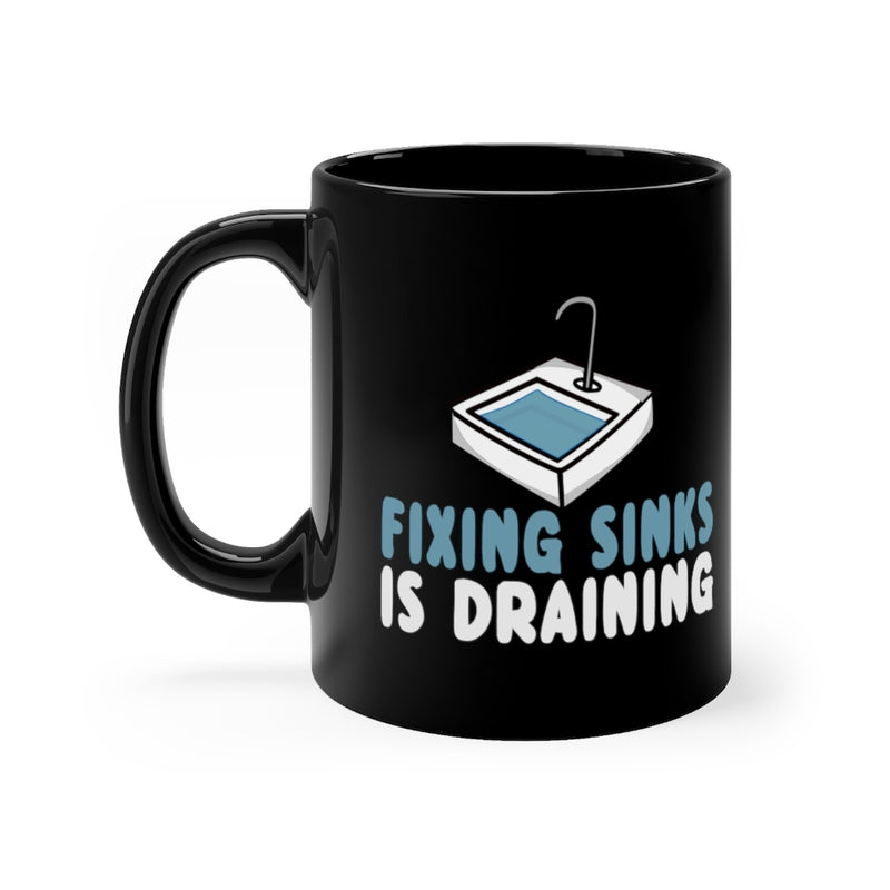 Fixing Sinks 11oz Black Mug
