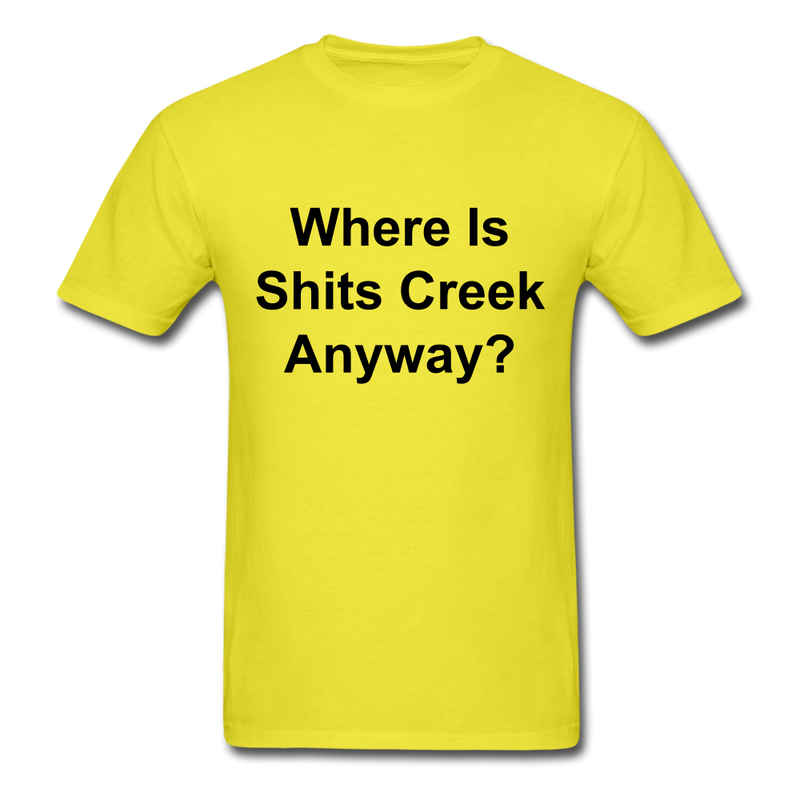 Where Is Shits Creek Anyway? Unisex Classic T-Shirt - yellow