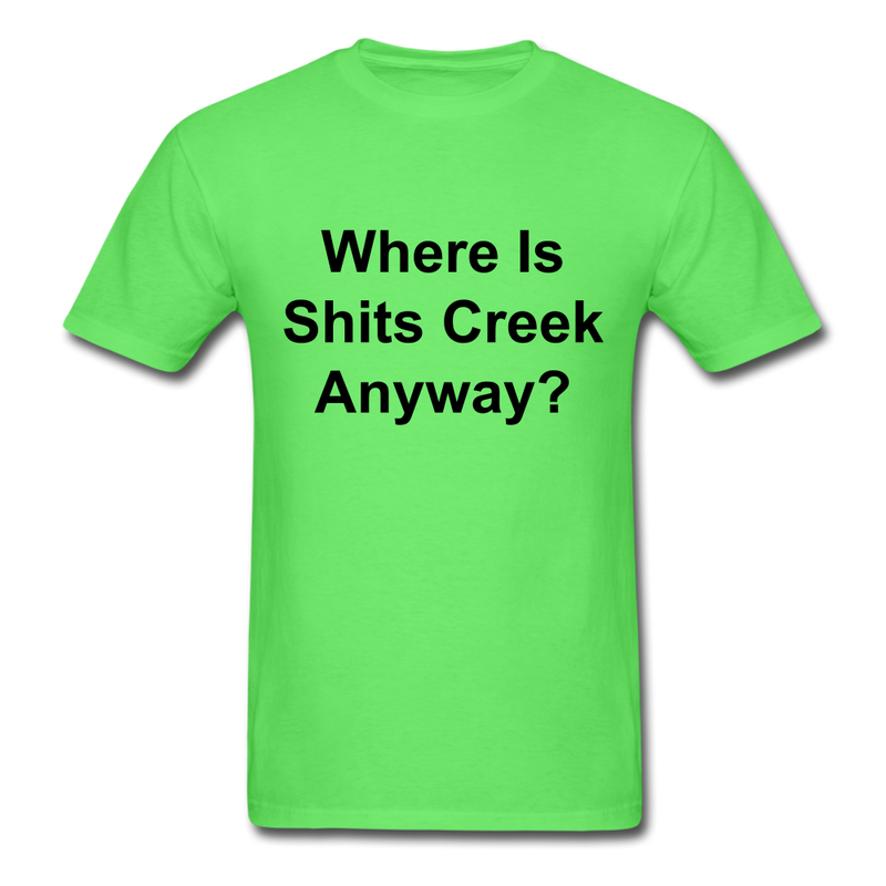 Where Is Shits Creek Anyway? Unisex Classic T-Shirt - kiwi
