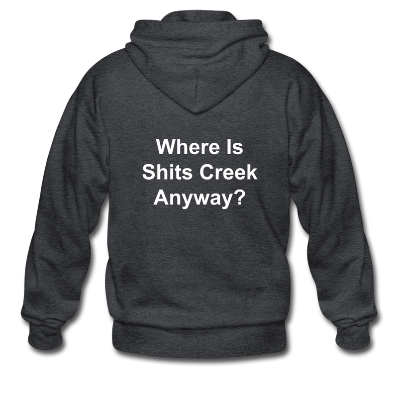 Where Is Shits Creek Anyway? Adult Zip Hoodie - deep heather