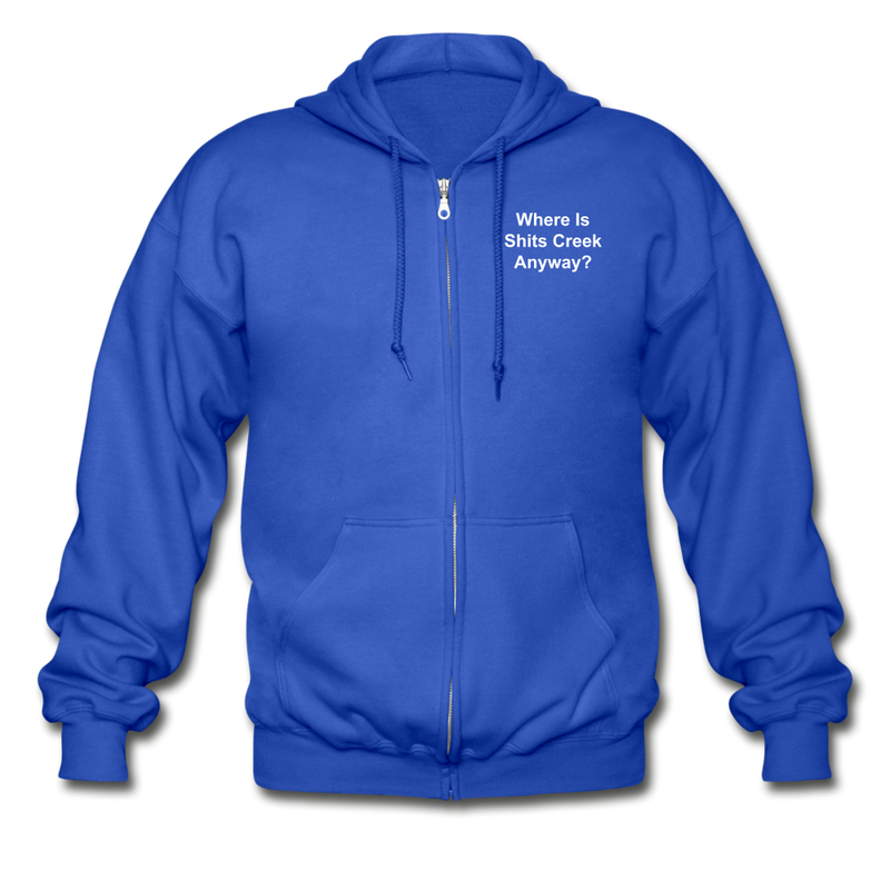 Where Is Shits Creek Anyway? Adult Zip Hoodie - royal blue