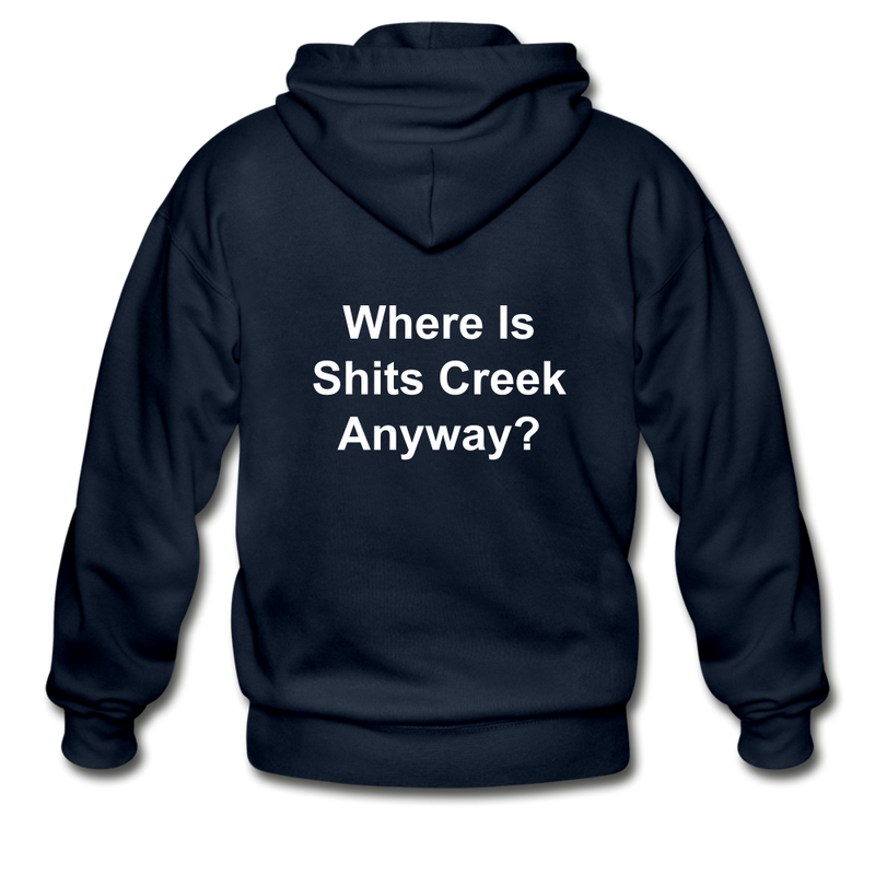 Where Is Shits Creek Anyway? Adult Zip Hoodie - navy