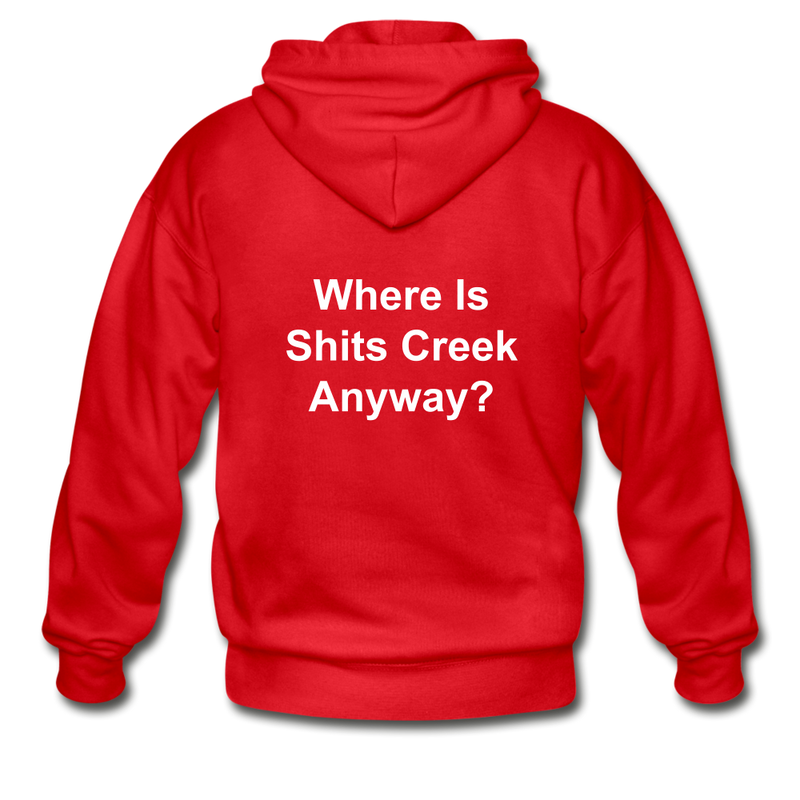 Where Is Shits Creek Anyway? Adult Zip Hoodie - red
