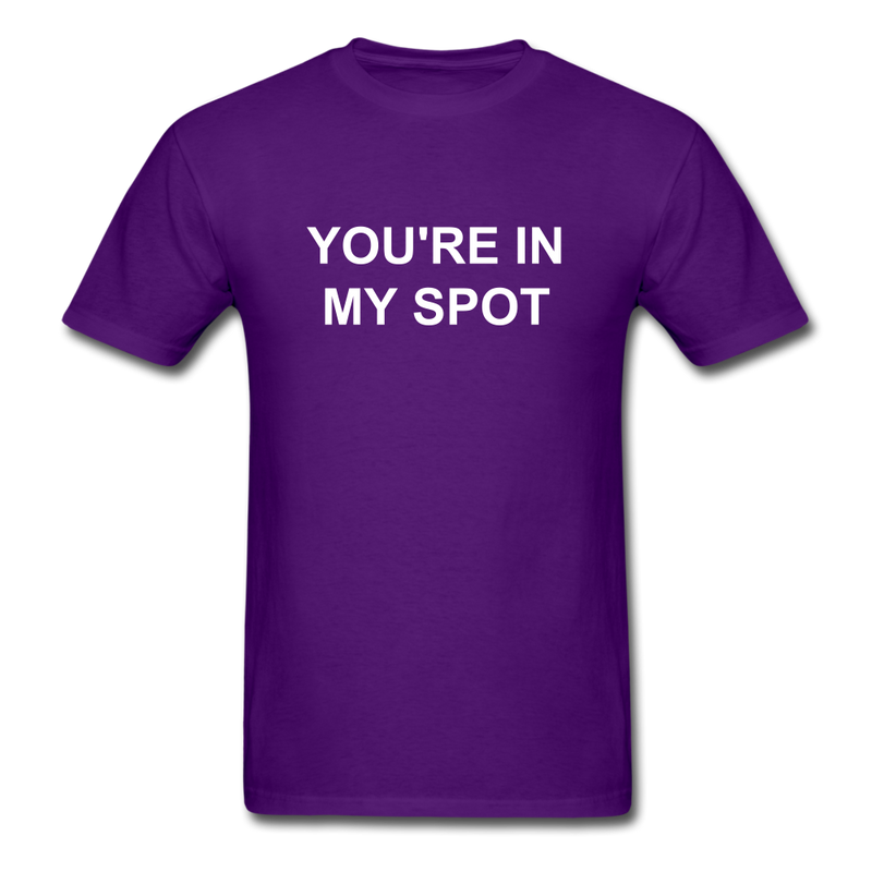 You're In My Spot Unisex Classic T-Shirt - purple