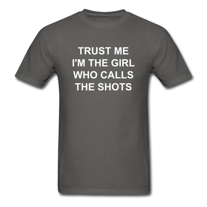 Trust Me I'm The Girl Who Calls The Shots Unisex Classic T-Shirt - charcoal